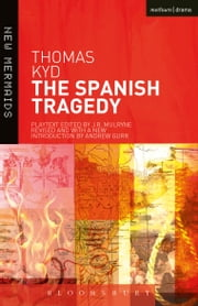 The Spanish Tragedy ebook by Thomas Kyd,Andrew Gurr