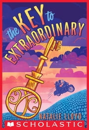 The Key to Extraordinary ebook by Natalie Lloyd