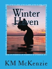 Winter Haven ebook by KM McKenzie