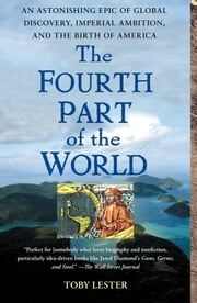 The Fourth Part of the World - The Race to the Ends of the Earth, and the Epic Story of the Map That Gave America Its Name ebook by Kobo.Web.Store.Products.Fields.ContributorFieldViewModel