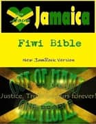 Fiwi Bible: New Jamrock Version ebook by Clifton Tulloch