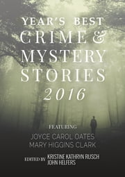 Kobo Presents The Year's Best Crime and Mystery Stories 2016 ebook by Kristine Kathryn Rusch, John Helfers, Joyce Carol Oates,...