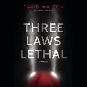Three Laws Lethal audiobook by David Walton