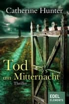 Tod um Mitternacht ebook by Henriette Zeltner, Catherine Hunter