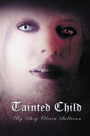 Tainted Child ebook by Shey Olivia Sullivan