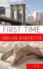 First Time (Ian's Story) ebook by Abigail Barnette