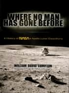 Where No Man Has Gone Before ebook by William David Compton