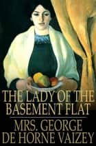 The Lady of the Basement Flat ebook by Mrs. George de Horne Vaizey