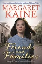 Friends and Families ebook by Margaret Kaine