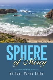 Sphere of Mercy ebook by Michael Wayne Liebo