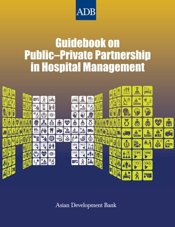 Guidebook on Public-Private Partnership in Hospital Management ebook by Asian Development Bank
