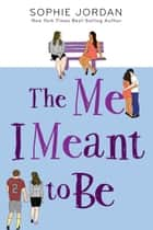 The Me I Meant to Be ebook by Sophie Jordan