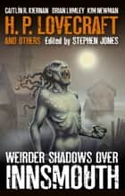 Weirder Shadows Over Innsmouth ebook by Stephen Jones