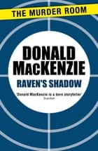 Raven's Shadow eBook by Donald MacKenzie