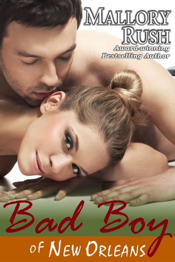 Bad Boy of New Orleans ebook by Mallory Rush