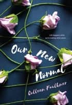 Our New Normal eBook by Colleen Faulkner