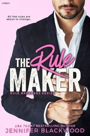 ebook The Rule Maker de Jennifer Blackwood