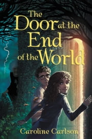 The Door at the End of the World ekitaplar by Caroline Carlson
