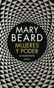 Mujeres y poder - Un manifiesto ebook by Mary Beard, Silvia Furió
