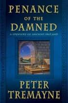 Penance of the Damned ebook by Peter Tremayne