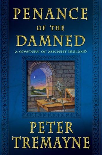 Penance of the Damned - A Mystery of Ancient Ireland ebook by Peter Tremayne