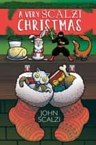 A Very Scalzi Christmas ebook by John Scalzi