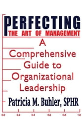 Perfecting the Art of Management ebook by Patricia M. Buhler