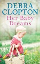 Her Baby Dreams ebook by Debra Clopton
