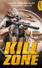 Kill Zone - Thriller ebook by Jack Coughlin, Dr. Holger Hanowell, Donald A. Davis