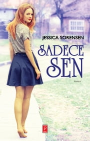 Sadece Sen ebook by Jessica Sorensen