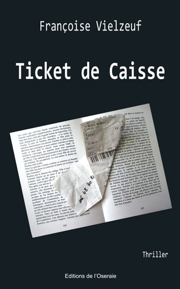 Ticket de Caisse ebook by Françoise VIELZEUF