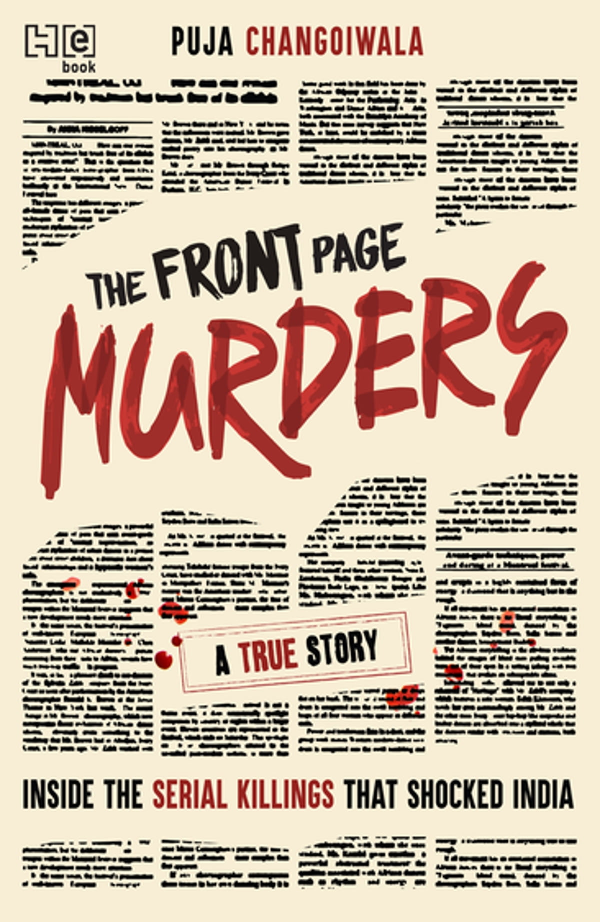 The Front Page Murders  Inside The Serial Killings That Shocked India Ebook  By Puja Changoiwala
