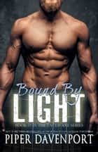 Bound by Light ebook by Piper Davenport