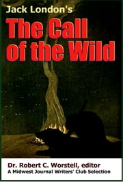 Jack London's Call of the Wild - A Midwest Journal Writers' Club Selection ebook by Midwest Journal Writers' Club,Dr. Robert C. Worstell,Jack London