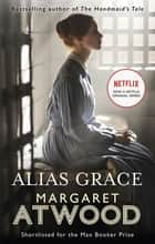 Alias Grace eBook by Margaret Atwood