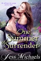 One Summer of Surrender ebook door Jess Michaels