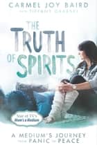 The Truth of Spirits eBook by Carmel Baird