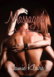 Massaged And Shaved ebook by Jamie Klaire