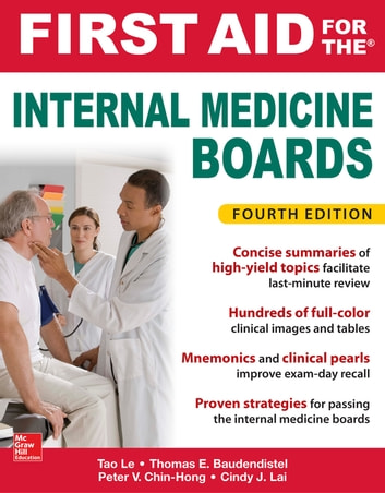 First Aid for the Internal Medicine Boards, Fourth Edition ebook by Cindy Lai,Tao Le,Tom Baudendistel,Peter Chin-Hong