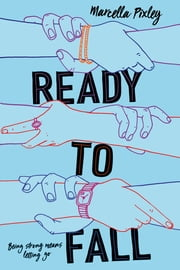 Ready to Fall - A Novel ebook by Marcella Pixley