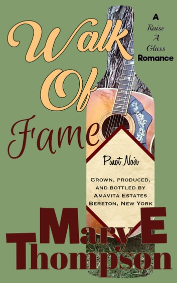 Walk Of Fame - A small town vineyard romance ebook by Mary E Thompson