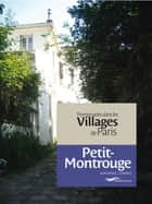 Promenades dans les villages de Paris-Petit Montrouge ebook by Dominique Lesbros