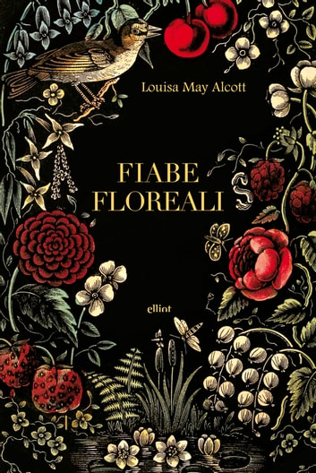 Fiabe floreali ebook by Louisa May Alcott