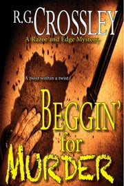 Beggin' For Murder ebook by R.G. Crossley