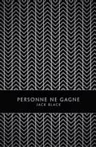 Personne ne gagne ebook by Jack BLACK, Jeanne TOULOUSE, William BURROUGHS