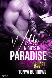 Wilde Nights in Paradise ebook by Tonya Burrows