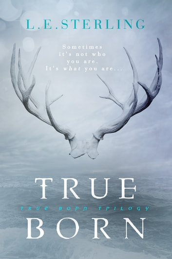 True Born ebook by L.E. Sterling