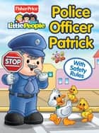 Fisher Price Little People Police Officer Patrick ebook by Matt Mitter, SI Artists