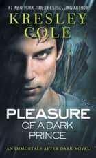 Pleasure of a Dark Prince ebook door Kresley Cole