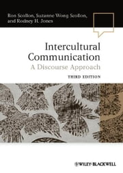 Intercultural Communication - A Discourse Approach ebook by Ron Scollon,Suzanne Wong Scollon,Rodney H. Jones